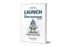 How to Launch your Private Investigation Business - John A. Hoda