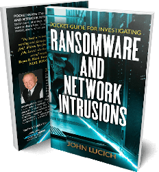 The Pocket Guide for Investigating Ransomware and Network Intrusions - John Lucich