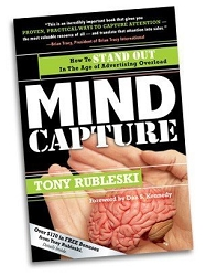 Mind Capture: How to Generate New and Repeat Business in the Age of Advertising Overload - Tony Rubleski