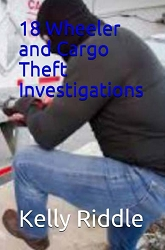 18 Wheeler and Cargo Theft Investigations