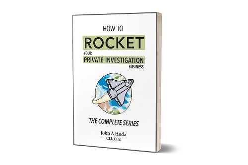 How to Rocket your Private Investigation Business: The Complete Series - John A. Hoda